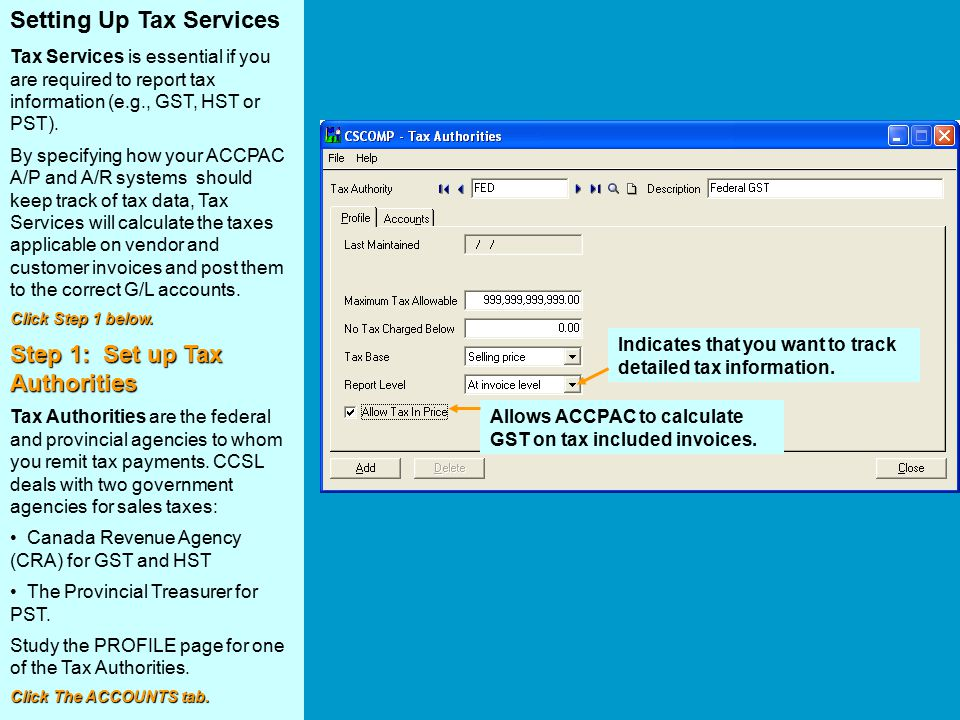 Setting Up Tax Services Tax Services is essential if you are required to report tax information (e.g., GST, HST or PST).