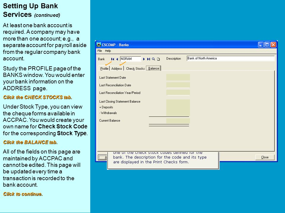 Setting Up Bank Services (continued) At least one bank account is required.