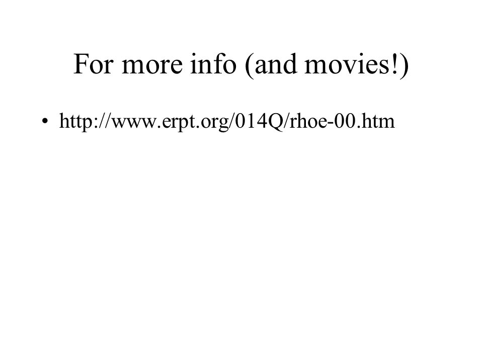 For more info (and movies!) http://www.erpt.org/014Q/rhoe-00.htm