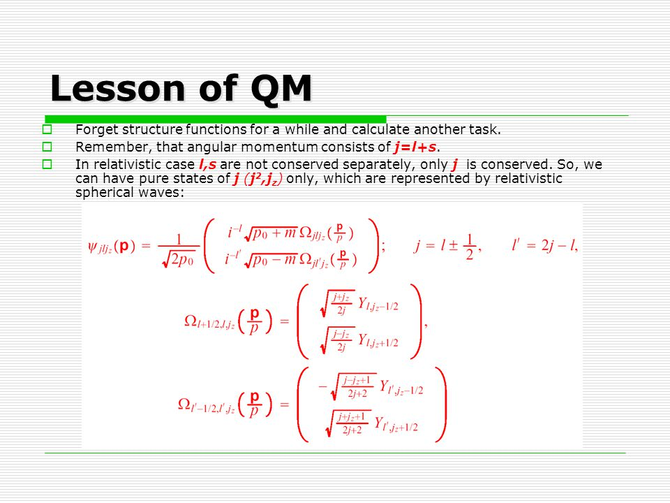 Lesson of QM  Forget structure functions for a while and calculate another task.