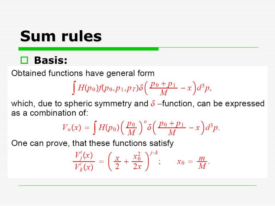 Sum rules  Basis: