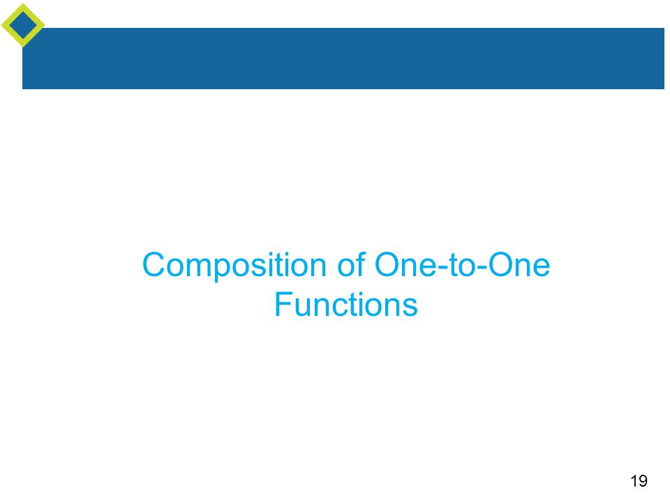 19 Composition of One-to-One Functions