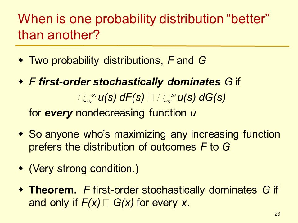 23 When is one probability distribution better than another.