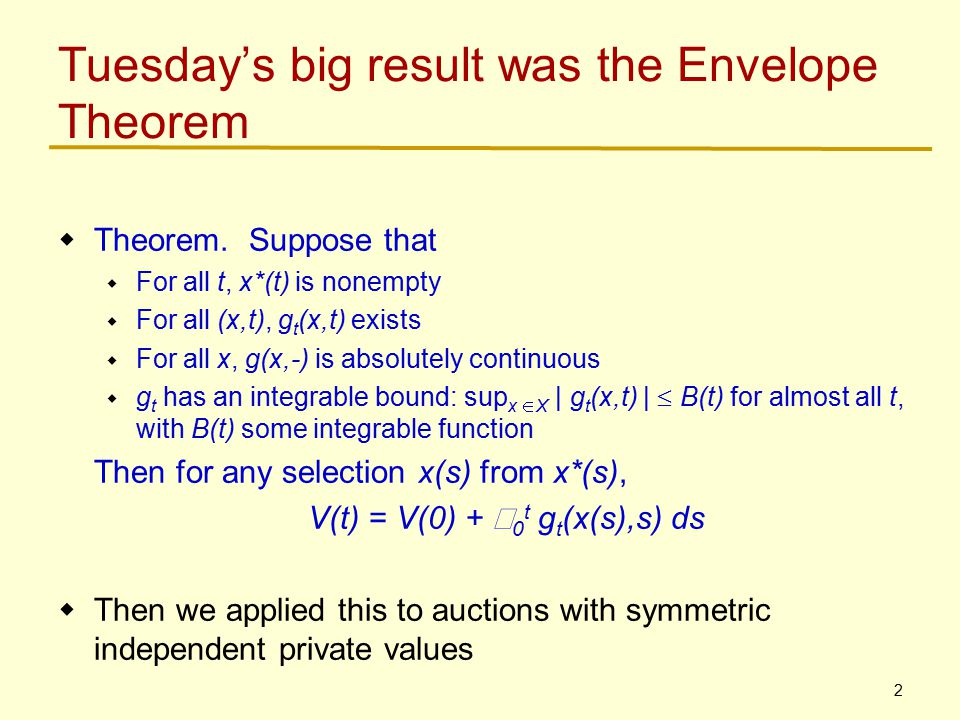 3 Another fairly general necessary condition: monotonicity  In symmetric IPV auctions, equilibrium bid strategies will generally be increasing in values; how to prove.