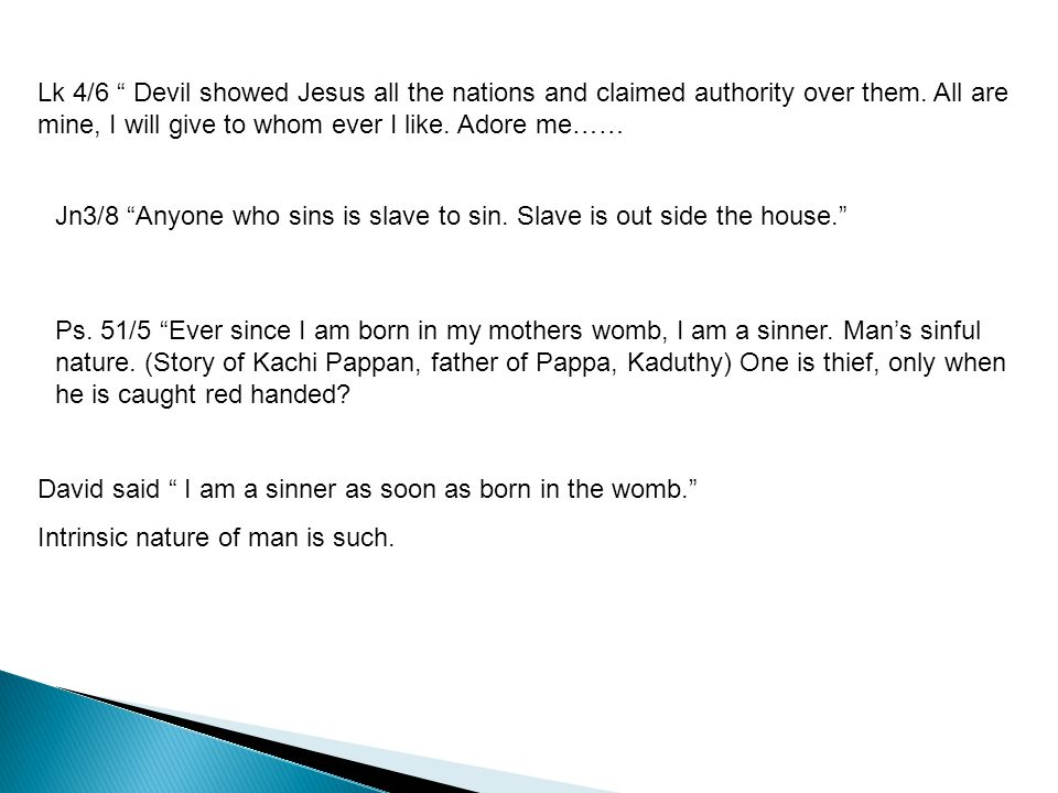 Lk 4/6 Devil showed Jesus all the nations and claimed authority over them.