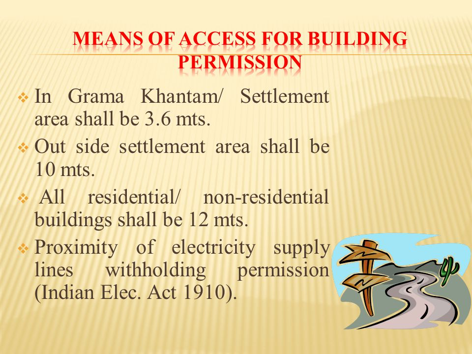  In Grama Khantam/ Settlement area shall be 3.6 mts.