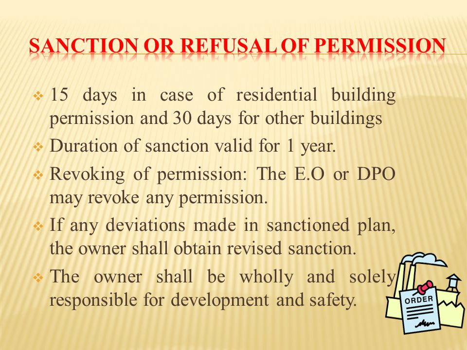  15 days in case of residential building permission and 30 days for other buildings  Duration of sanction valid for 1 year.