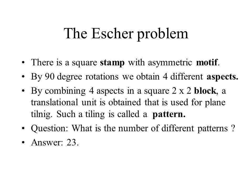 The Escher problem There is a square stamp with asymmetric motif.