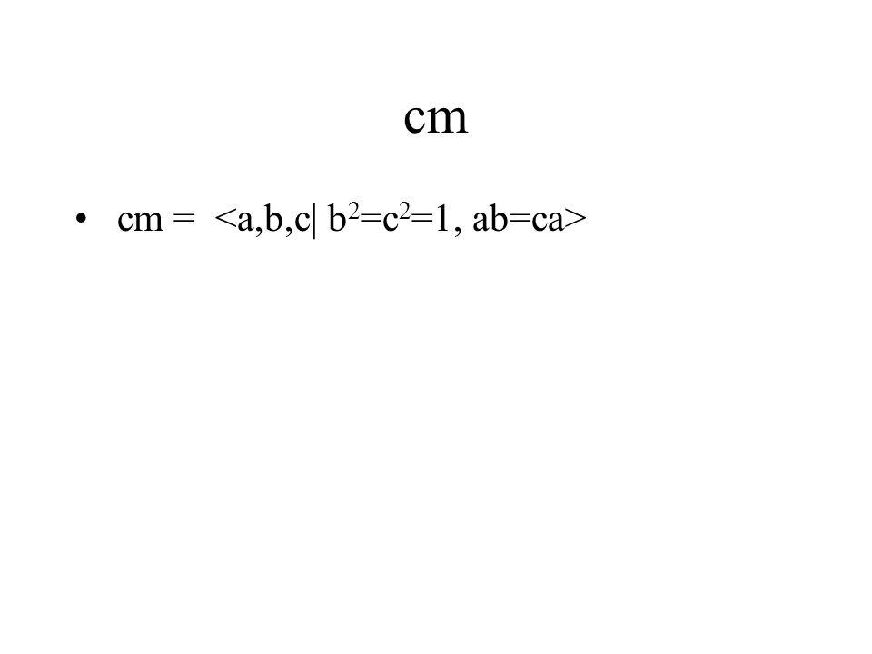 cm cm =