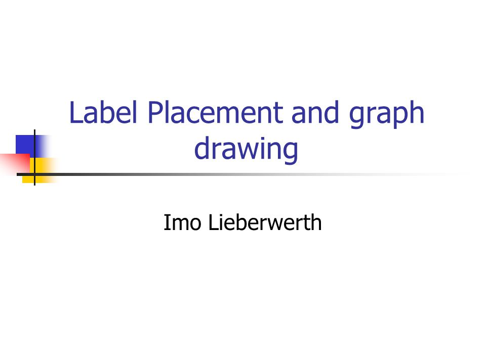 Label Placement and graph drawing Imo Lieberwerth