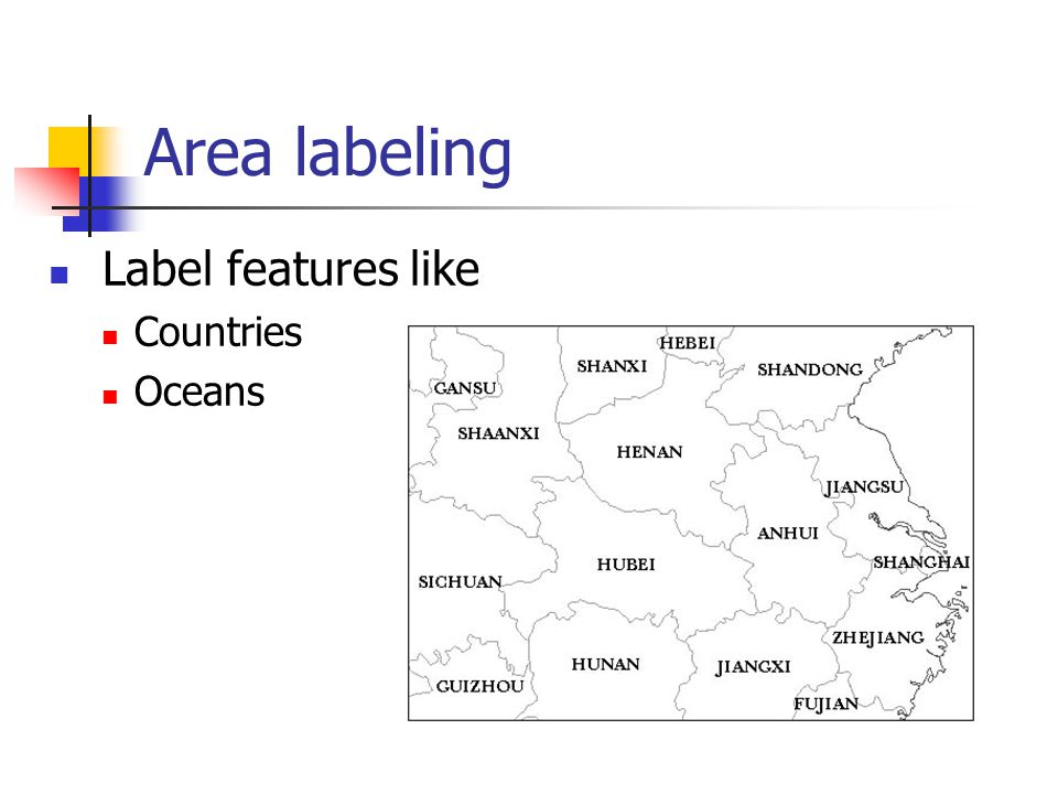 Area labeling Label features like Countries Oceans
