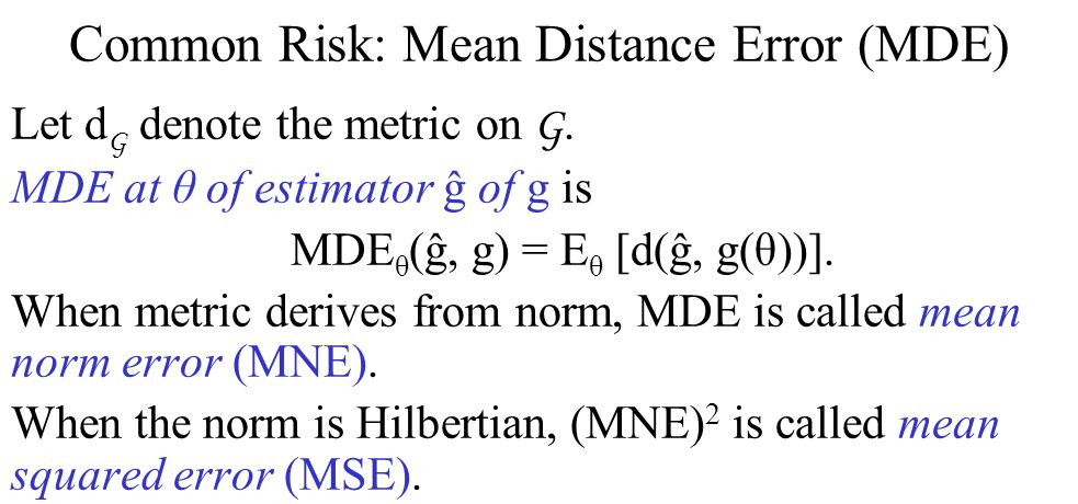 Common Risk: Mean Distance Error (MDE) Let d G denote the metric on G.