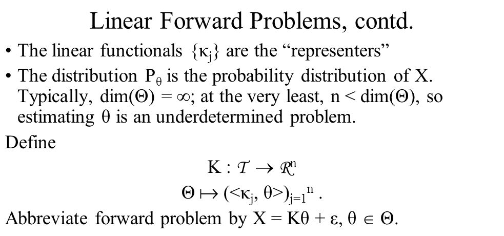 Linear Forward Problems, contd.