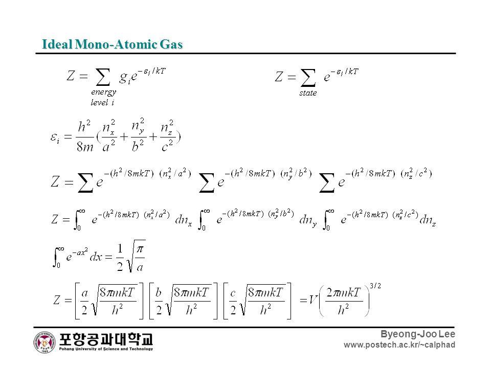 Byeong-Joo Lee www.postech.ac.kr/~calphad Ideal Mono-Atomic Gas