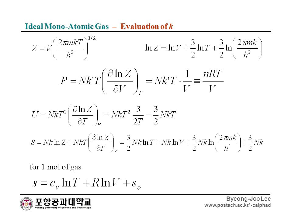 Byeong-Joo Lee www.postech.ac.kr/~calphad Ideal Mono-Atomic Gas – Evaluation of k for 1 mol of gas