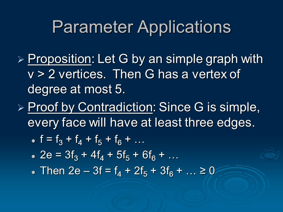 Parameter Applications  Proposition: Let G by an simple graph with v > 2 vertices.