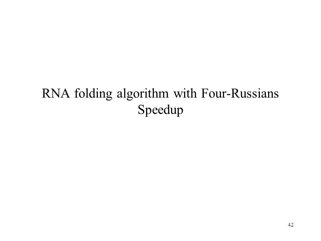 42 RNA folding algorithm with Four-Russians Speedup