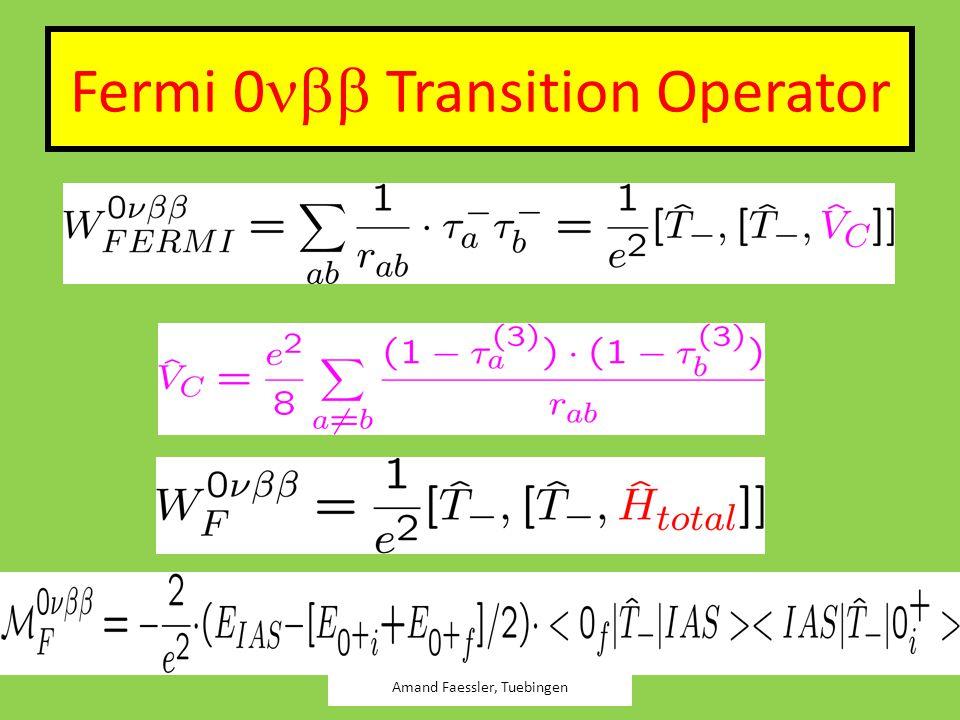 Fermi 0  Transition Operator Amand Faessler, Tuebingen
