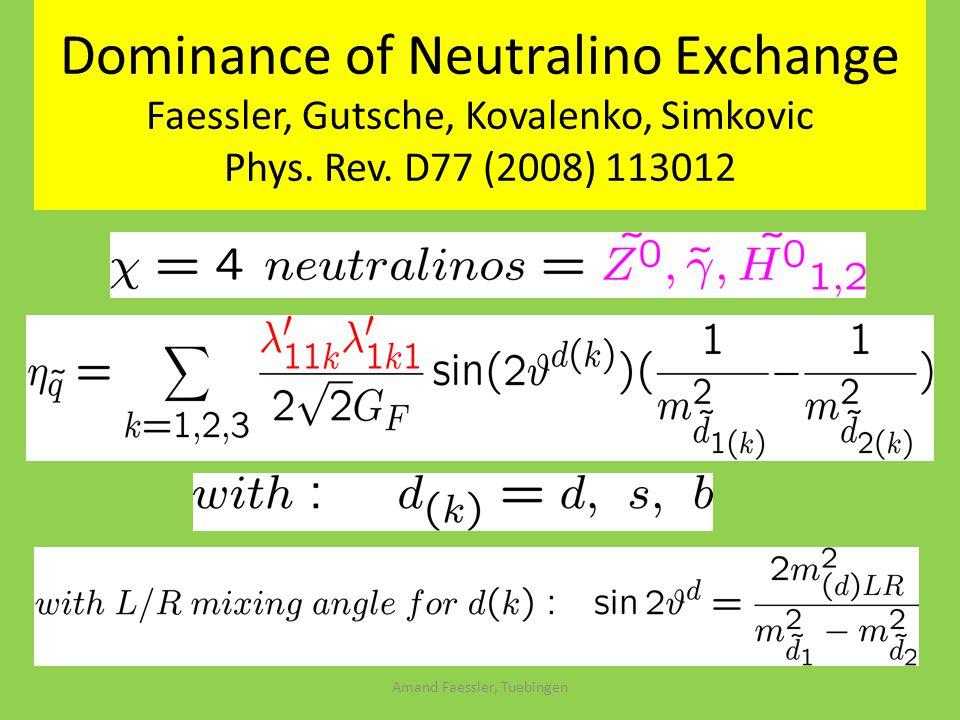 Dominance of Neutralino Exchange Faessler, Gutsche, Kovalenko, Simkovic Phys.