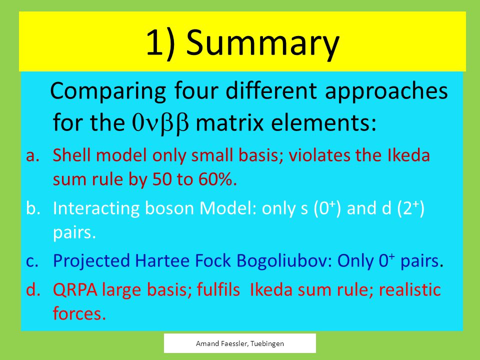 1) Summary Comparing four different approaches for the  matrix elements: a.Shell model only small basis; violates the Ikeda sum rule by 50 to 60%.
