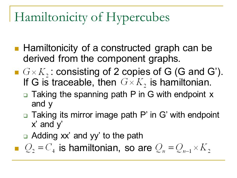Hamiltonicity of Hypercubes Hamiltonicity of a constructed graph can be derived from the component graphs.
