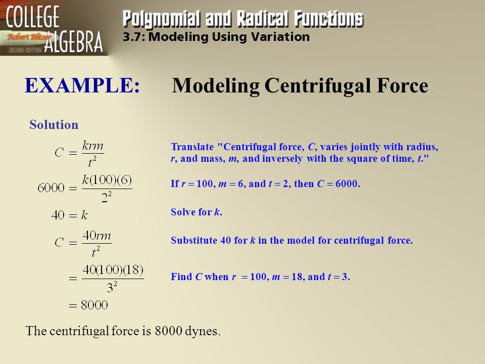The centrifugal force is 8000 dynes.
