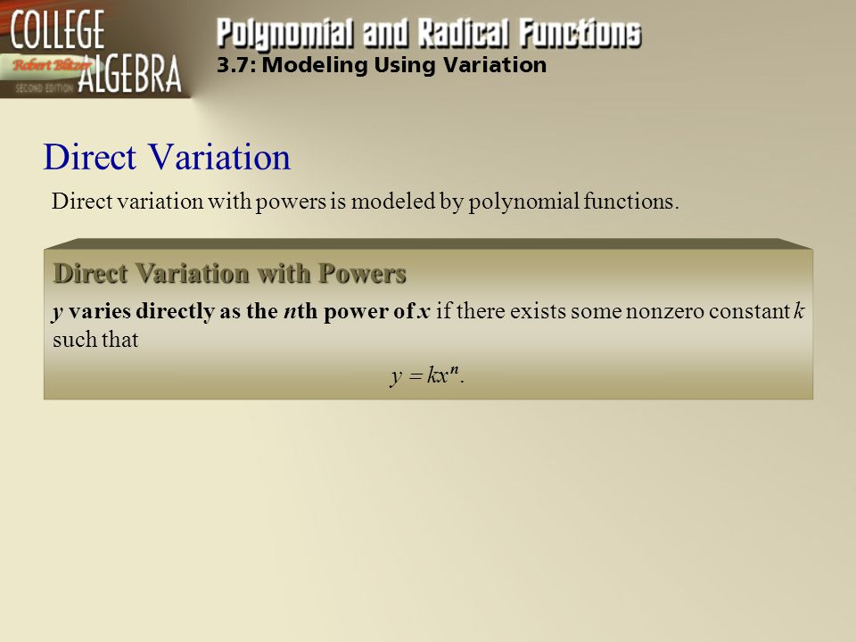 Direct Variation Direct variation with powers is modeled by polynomial functions.