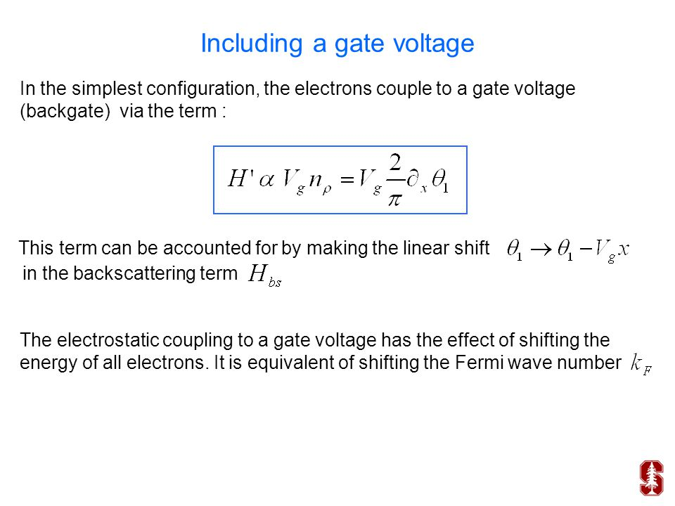 Including a gate voltage In the simplest configuration, the electrons couple to a gate voltage (backgate) via the term : This term can be accounted fo