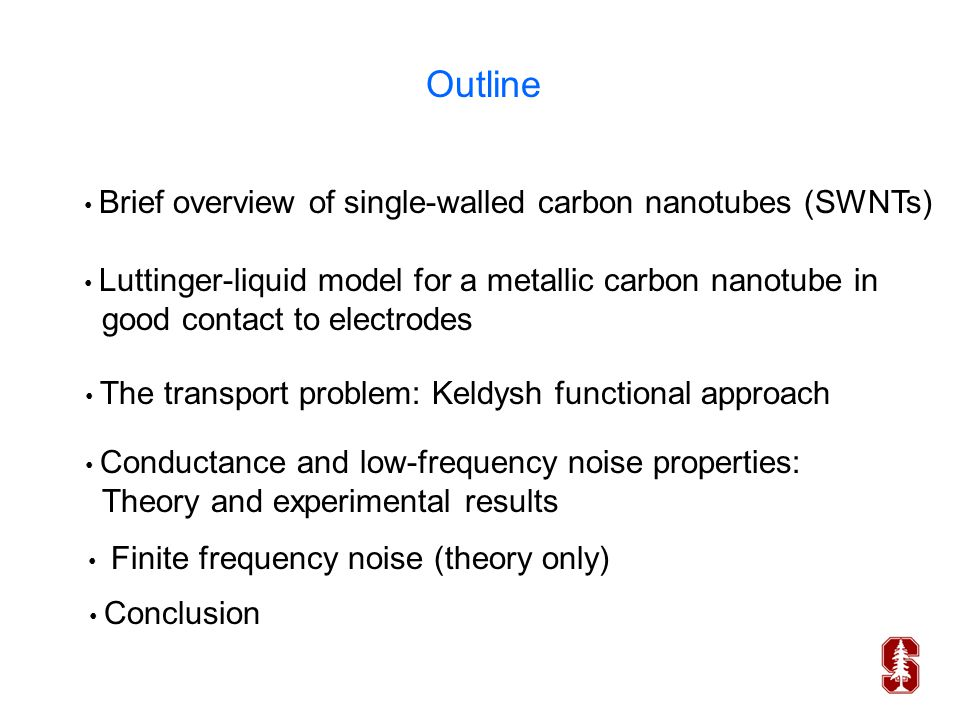 Outline Brief overview of single-walled carbon nanotubes (SWNTs) The transport problem: Keldysh functional approach Conclusion Conductance and low-fre