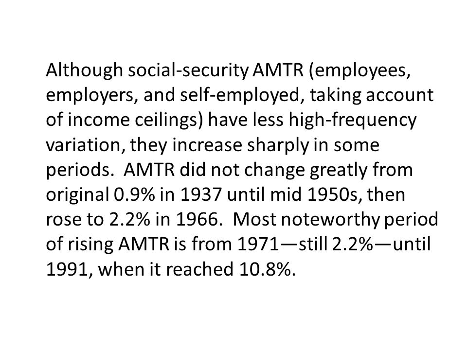 Although social-security AMTR (employees, employers, and self-employed, taking account of income ceilings) have less high-frequency variation, they in