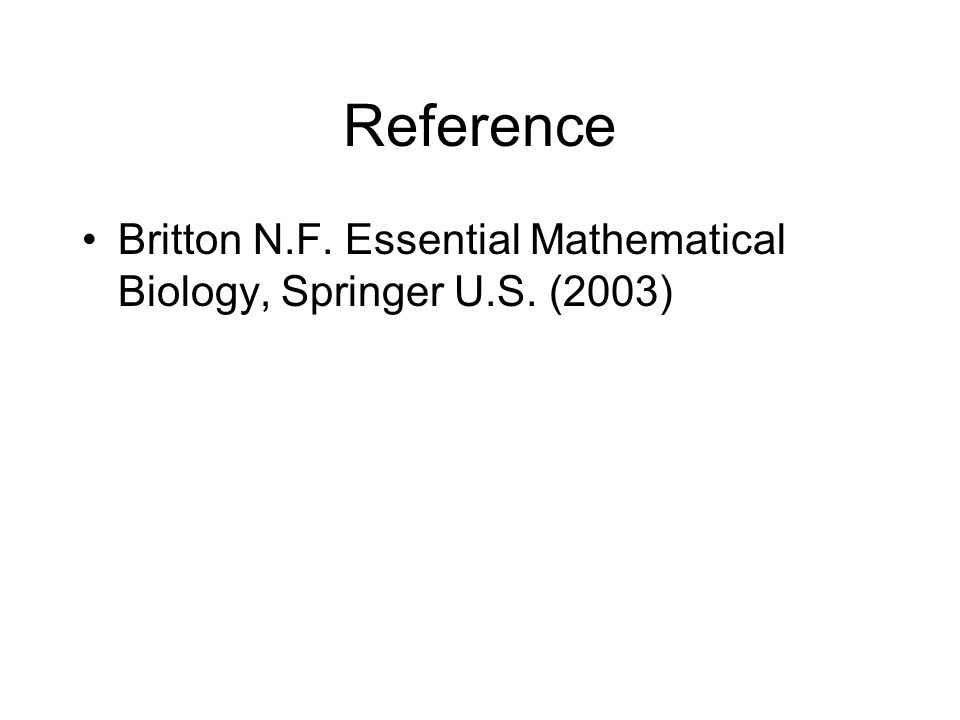 Reference Britton N.F. Essential Mathematical Biology, Springer U.S. (2003)