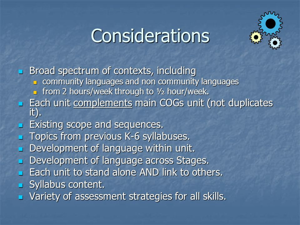 Considerations Broad spectrum of contexts, including Broad spectrum of contexts, including community languages and non community languages community l