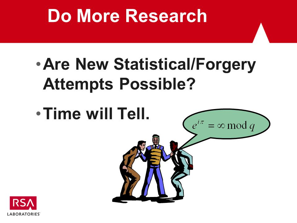 Do More Research Are New Statistical/Forgery Attempts Possible? Time will Tell.