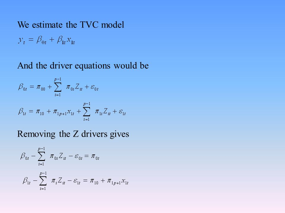 We estimate the TVC model And the driver equations would be Removing the Z drivers gives