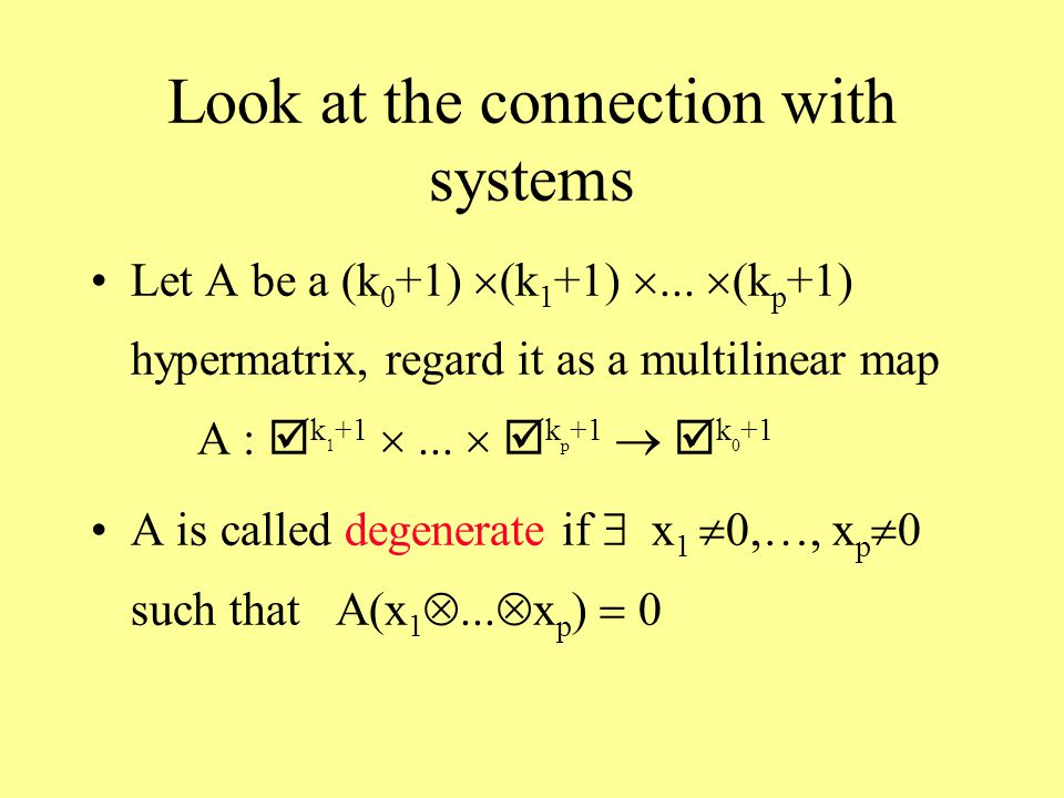 Look at the connection with systems Let A be a (k 0 +1)  (k 1 +1) ...