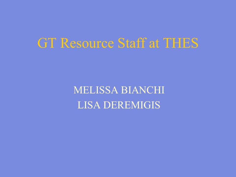 GT Resource Staff at THES MELISSA BIANCHI LISA DEREMIGIS