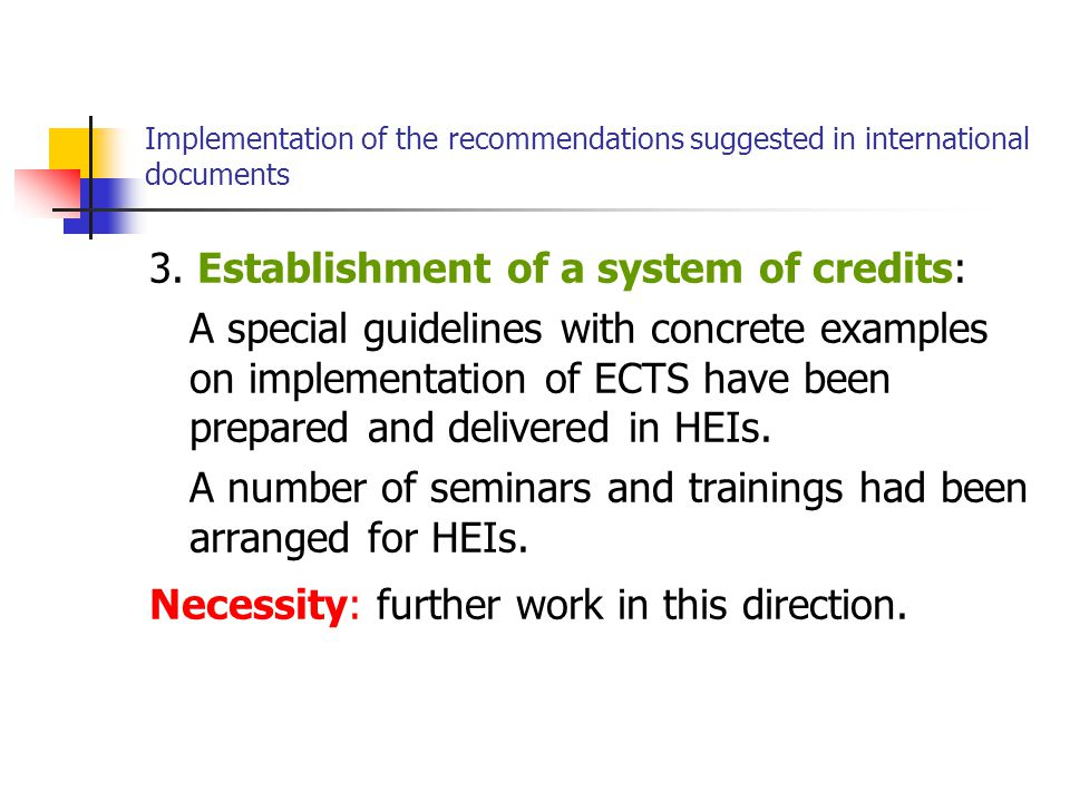 Implementation of the recommendations suggested in international documents 3.