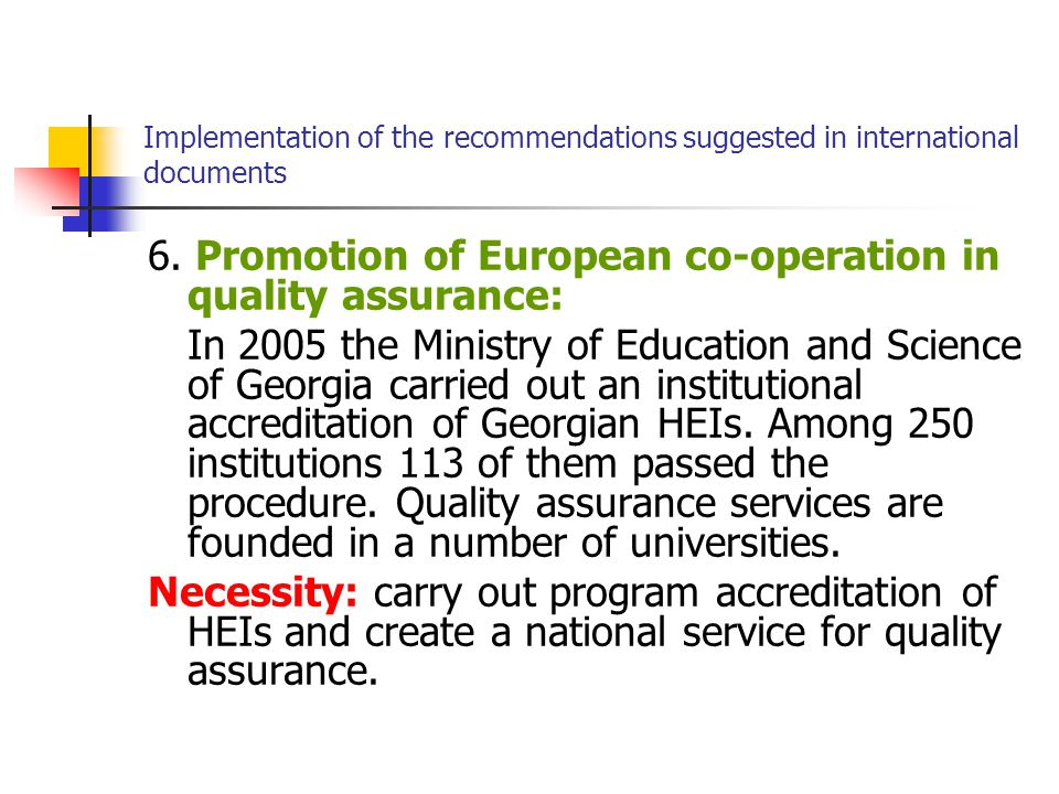 Implementation of the recommendations suggested in international documents 6.