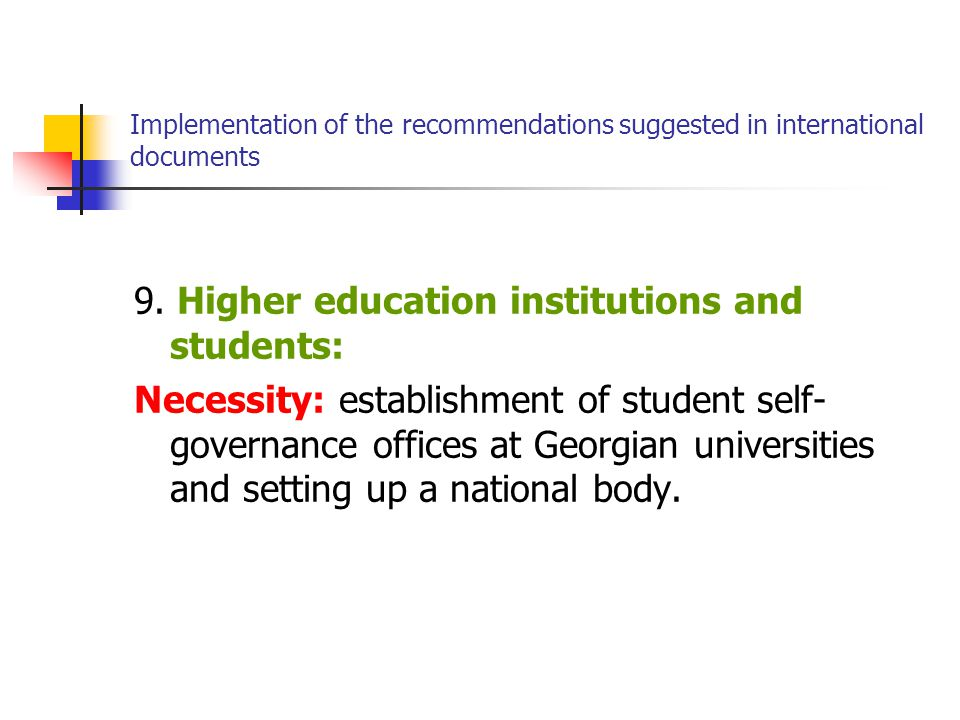 Implementation of the recommendations suggested in international documents 9.