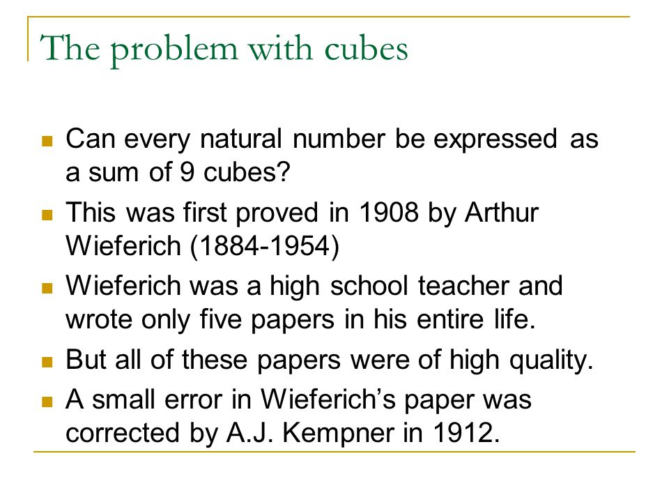 The problem with cubes Can every natural number be expressed as a sum of 9 cubes.
