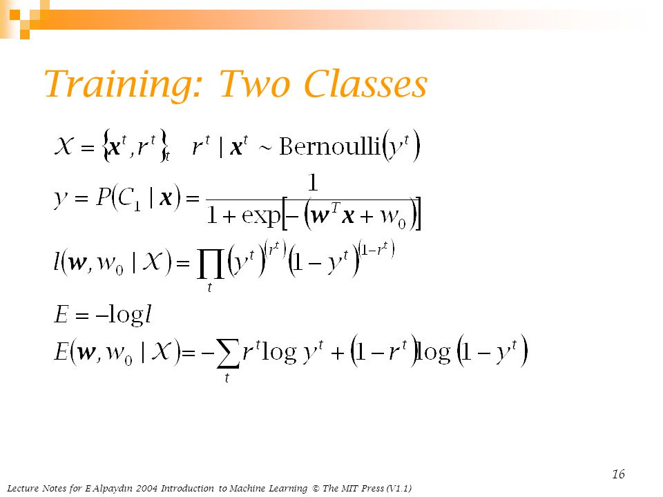 Lecture Notes for E Alpaydın 2004 Introduction to Machine Learning © The MIT Press (V1.1) 16 Training: Two Classes
