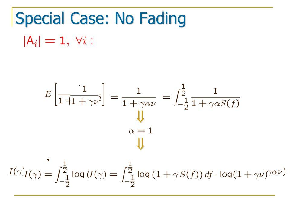 Special Case: No Fading  
