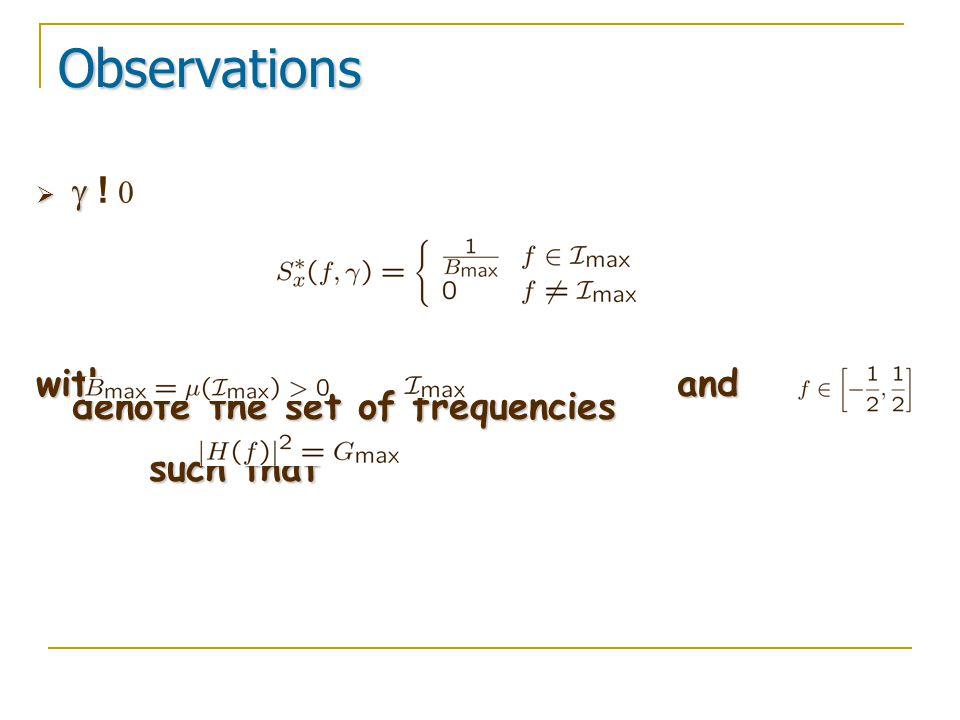 Observations     !  0 with and denote the set of frequencies such that such that