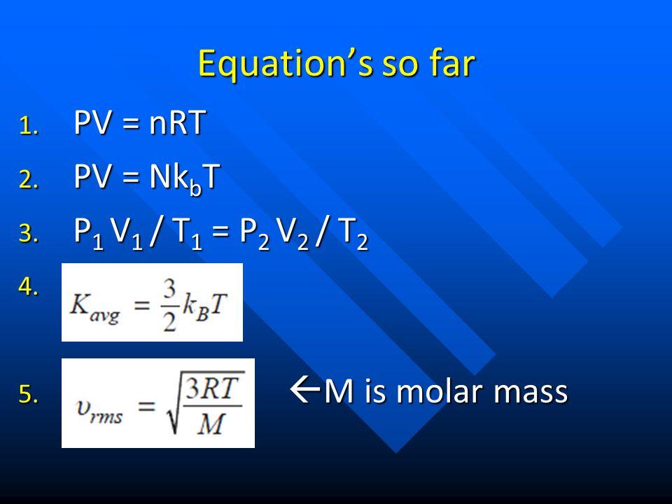 Energy of a Gas 1.ΔU = Q + W 2. U = 3/2 nRT 3.