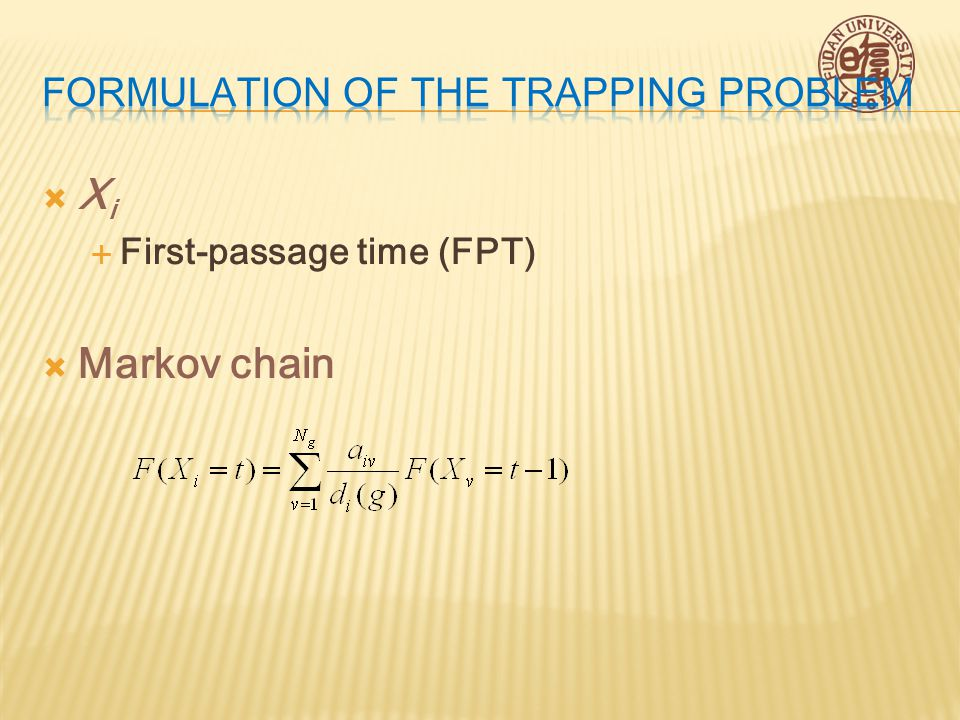  X i  First-passage time (FPT)  Markov chain