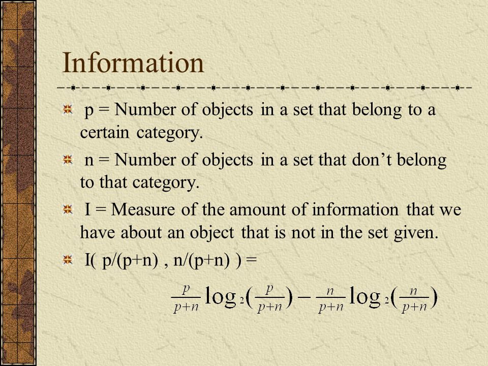 Information p = Number of objects in a set that belong to a certain category.