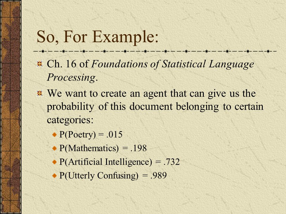 So, For Example: Ch. 16 of Foundations of Statistical Language Processing.