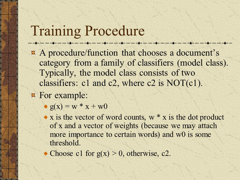 Training Procedure A procedure/function that chooses a document's category from a family of classifiers (model class).