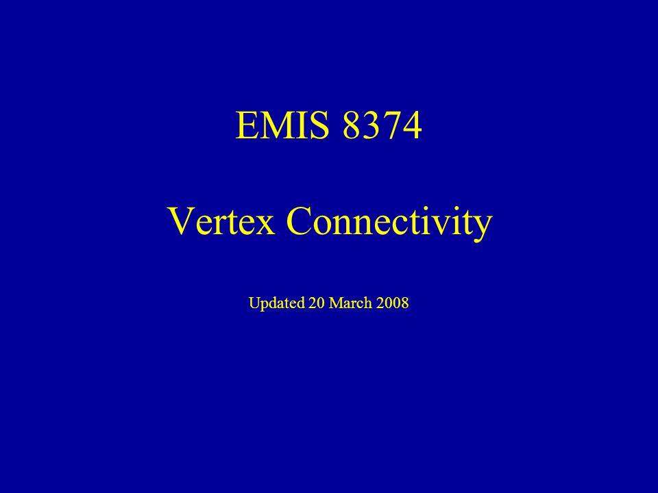 EMIS 8374 Vertex Connectivity Updated 20 March 2008