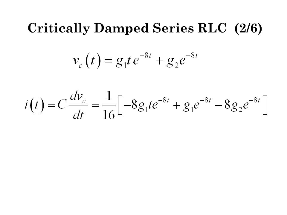 Critically Damped Series RLC (2/6)
